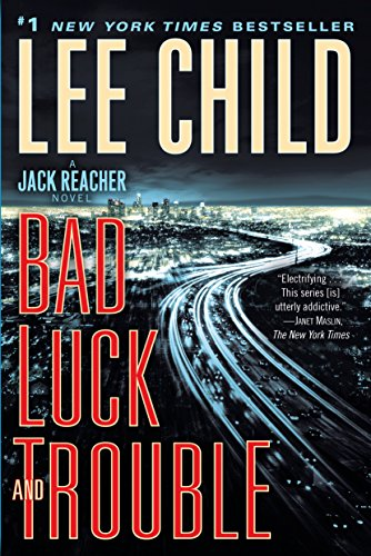 Bad Luck and Trouble: A Jack Reacher Novel (The Best Way To Forget Your Ex)
