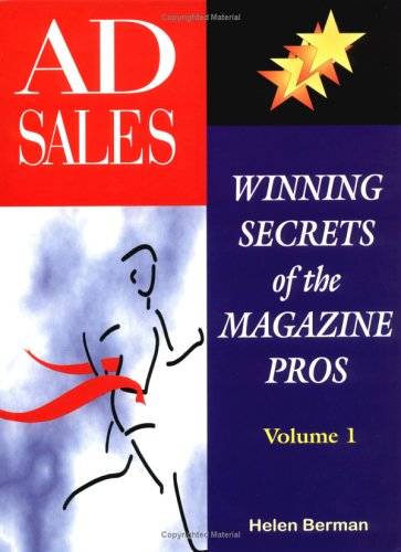 Ad Sales: Winning Secrets of the Magazine Pros (Vol. 1) (Sale For 1 Ad)