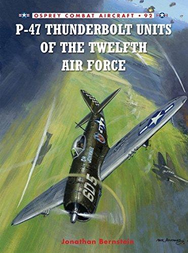 P-47 Thunderbolt Units of the Twelfth Air Force (Combat Aircraft) PDF