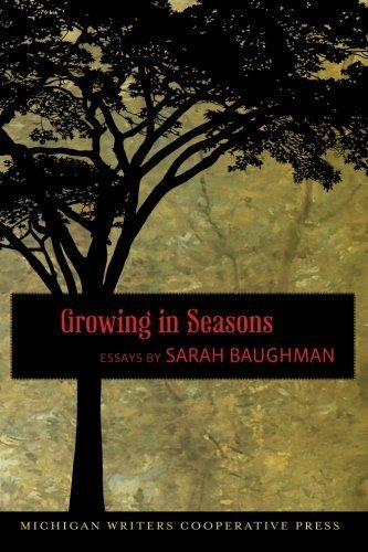 Growing in Seasons by Sarah Baughman (2012-04-20)