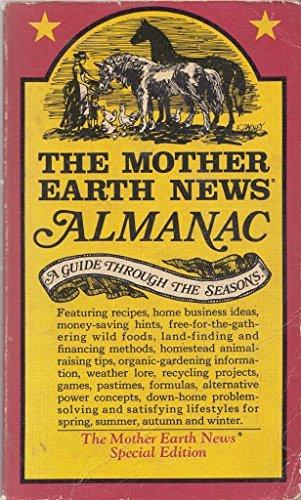 The Mother Earth News Almanac  A Guide Through The Seasons
