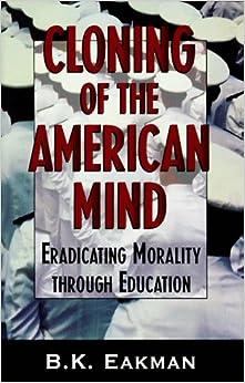 Como Descargar En Bittorrent Cloning Of The American Mind: Eradicating Morality Through Education Documentos PDF