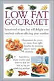 Low Fat Gourmet, Southwater Books Staff, 1842153528