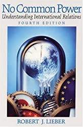 No Common Power: Understanding International Relations (4th Edition)