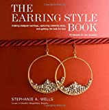 The Earring Style Book, Stephanie A. Wells, 0307463931