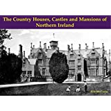 The Country Houses, Castles and Mansions of Northern Ireland