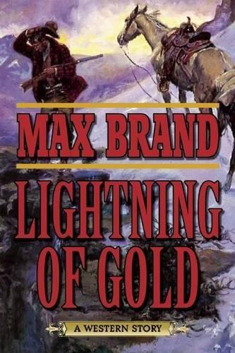 Lightning of Gold: A Western Story pdf