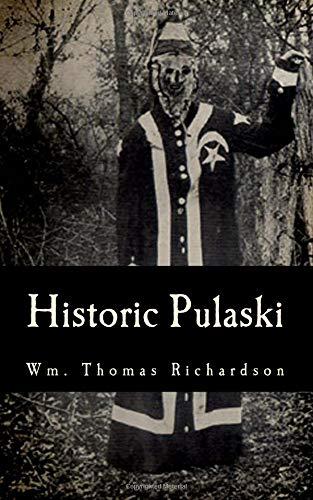 Download Historic Pulaski: Birthplace Of The Ku Klux Klan Scene Of Execution Of Sam Davis ebook