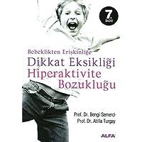 Dikkat Eksikliği Hiperaktivite Bozukluğu: Bebeklikten Erişkinliğe