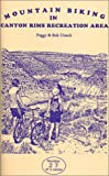 Mountain Biking in Canyon Rims Recreation Area, Peggy Utesch and Bob Utesch, 092568502X