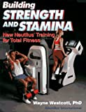 Building Strength and Stamina: New Nautilus Training for Total Fitness