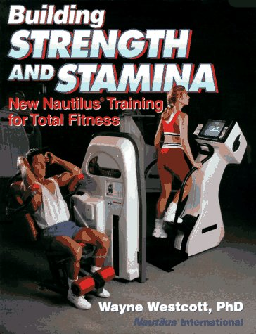 (Building Strength and Stamina: New Nautilus Training for Total)