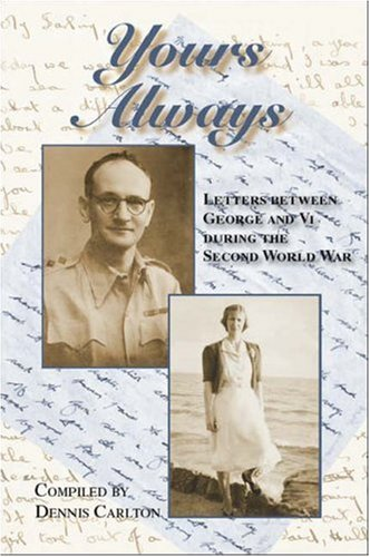 Yours Always: Letters between George and Vi during the Second World War PDF