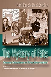 The Mystery of Fate : Common Coincidence or Divine Intervention? (Volume 1)