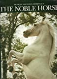img - for The Noble Horse by Dossenbach, Monique (1994) Hardcover book / textbook / text book