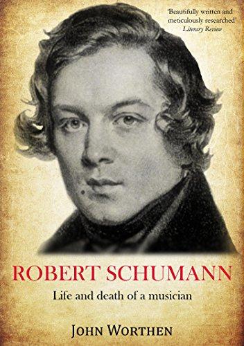 Robert Schumann: Life and death of a musician