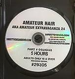 Amateur Hair (AKA Amateur Extravaganza 24) ~ 5 Hours of XXX