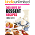 Desserts: 365 Days of Dessert Recipes (Delicious, Baking, Bread, Cakes, Chocolate, Cookies, Desserts, Pastry, Keto, Paleo, Vegan, Gluten Free, Clean Eating, ... Low Carb, Pies, Biscuits, Muffins, Scones &