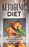 Product review for Ketogenic Diet: 30 Amazing Healthy Ketogenic Recipes For Weight Loss (ketogenic diet cookbook, ketogenic weight loss recipes, paleo cookbook, clean eating recipes, quick & easy ketogenic cooking)
