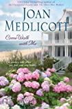 Come Walk with Me, Joan A. Medlicott and Joan Medlicott, 1416524576