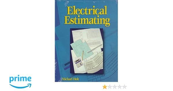 Electrical Estimating: Michael Holt: 9780827381001: Amazon.com: Books