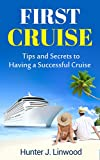 First Cruise: Tips and Secrets to Having a Successful Cruise (Tricks, Travel Advice, Beginner's Cruising, Vacation at Sea)