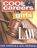 Cool Careers for Girls in Law, Ceel Pasternak and Linda Thornburg, 1570231575