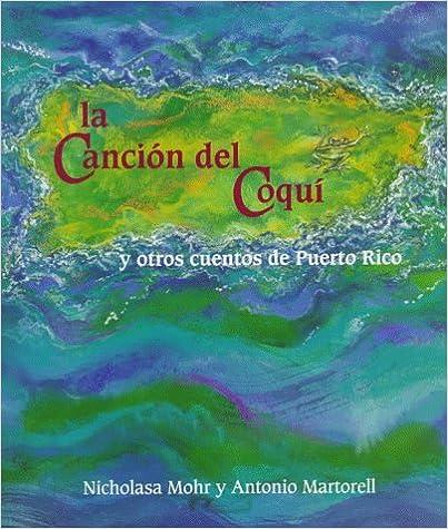 The Song Of El Coqui And Other Tales Of Puerto Rico: Spanish Edn por Antonio Martorell epub