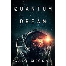 Quantum Dream: An Epic Science Fiction Adventure Novel (English Edition)