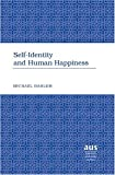 Self-Identity and Human Happiness, Dahlem, Michael W., 0820479357