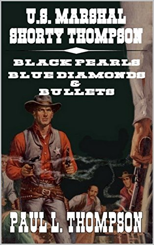 BLACK PEARLS, BLUE DIAMONDS & BULLETS: A Western From The Author of