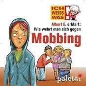 Albert E. erklärt: Wie wehrt man sich gegen Mobbing (Ich weiß was) | Barbara van den Speulhof