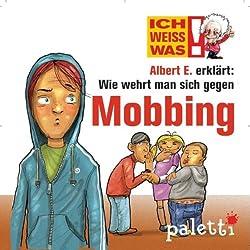 Albert E. erklärt: Wie wehrt man sich gegen Mobbing (Ich weiß was)