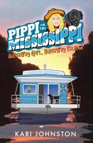 Download Pippi on the Mississippi Runaway Girl, Runaway Island (Volume 1) ebook