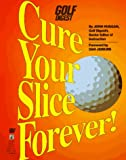 Cure Your Slice Forever!