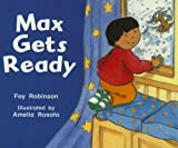 Max Gets Ready, Fay Robinson, 0763565970