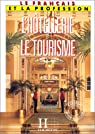 Le français de l'hôtellerie et du tourisme par Dany