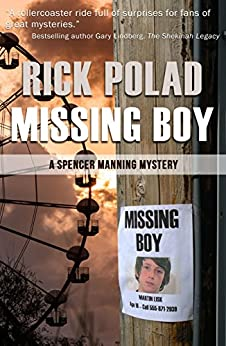 Missing Boy (A Spencer Manning Mystery Book 4) by [Polad, Rick]
