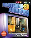Mastering 3D Animation, Peter Ratner, 1581150687