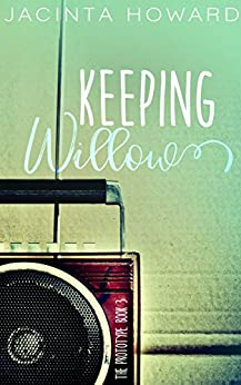 Keeping Willow (The Prototype Book 3) by [Howard, Jacinta]
