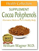 The Cocoa Polyphenols Supplement: Alternative Medicine for a Healthy Body (Health Collection)