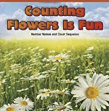 Counting Flowers Is Fun, Julie Secor, 1477716599