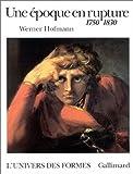 Une Époque en rupture: 1750-1830