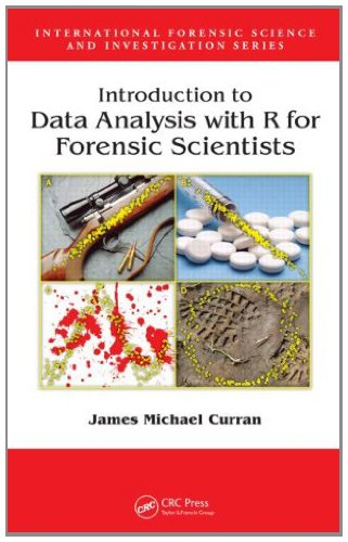 Download Introduction to Data Analysis with R for Forensic Scientists (International Forensic Science and Investigation) Pdf