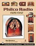 Philco Radio 1928-1942: A Pictoral History Of The World's Most Popular Radios