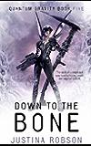 Down to the Bone: Quantum Gravity Book Five