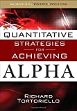 Quantitative Strategies for Achieving Alpha: The Standard and Poor's Approach to Testing Your Investment Choices (McGraw-Hill Finance & Investing)