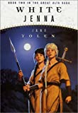 White Jenna, Jane Yolen, 0765343584