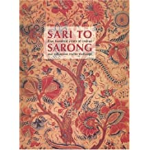 Sari to Sarong: Five Hundred Years of Indian and Indonesian Textile Exchange