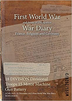 18 DIVISION Divisional Troops 15 Motor Machine Gun Battery: 24 July 1915 - 31 December 1915 (First World War, War Diary, WO95/2028/3)